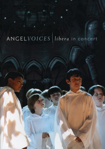 Angel Voices: Libera In Concert (2007)