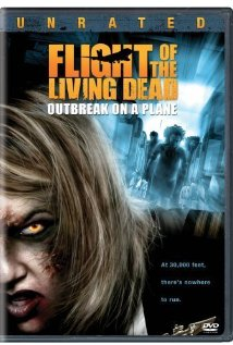 Flight of the Living Dead: Outbreak on a Plane (2007)