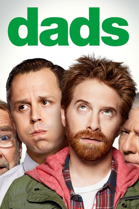Dads (2013) TV Series