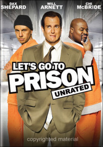 Let's Go to Prison (2006)