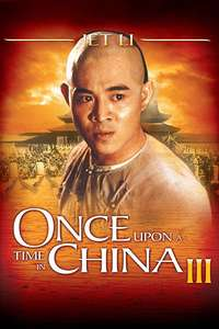 Once Upon a Time in China 3 / Wong Fei Hung III: Si wong jaang ba (1993)