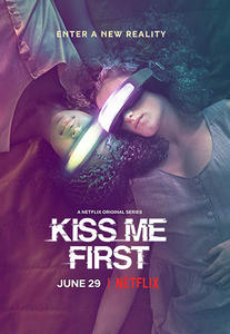 Kiss Me First (2018) TV Series